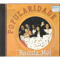 Cd Banda Mel - Popularidade
