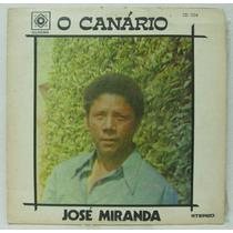 Compacto Vinil José Miranda - O Canário - 1979 - Signoma