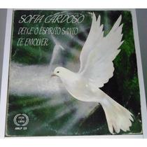 Lp Sofia Cardoso - Deixa O Espirito Santo Te Envolver