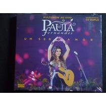 Cd Paula Fernandes - Um Ser Amor Ao Vivo (duplo E Lacrado)
