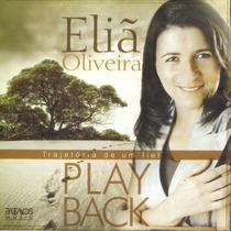 Cd Play-back Eliã Oliveira - Trajetória De Um Fiel * Lacrado