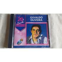 Cd Osvaldo Oliveira 20 Super Sucessos Frete Gratis