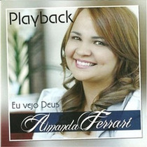 Cd Eu Vejo Deus Playback - Amanda Ferrari