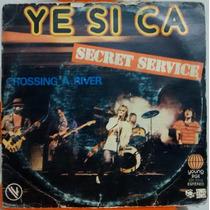 Secret Service - Ye Si Ca / Crossing A River Vinil 7