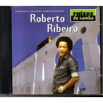 Cd Roberto Ribeiro Serie Raízes Do Samba (impecável)