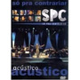 Dvd Spc Acústico (dvd) - Diretor: Jorge Fabio Jr So Pra Cont