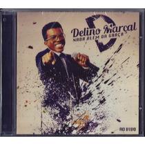 Cd Delino Marçal - Nada Além Da Graça [mk Music]