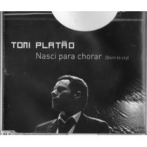 Toni Platão - Nasci Para Chorar (born To Cry) Cd Promo Raro