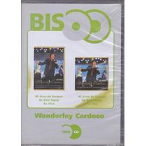 Wanderley Cardoso - Cd Dvd 40 Anos De Sucesso Do Bom Rapaz