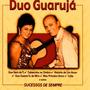 Cd / Duo Guarujá = Sucessos De Sempre - 22 Músicas