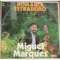 Lp - (010) - Gaúcho - Miguel Marques - Romance Estradeiro