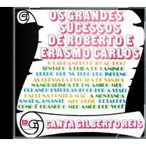 Cd Gilberto Reis Os Grandes Sucessos De Roberto Carlos