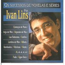 Cd - Ivan Lins - Os Sucessos De Novelas E Séries - 1997