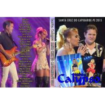 Dvd Banda Calypso Ao Vivo Em Santa Cruz Do Capibaribe 2015