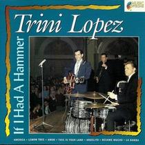 Cd / Trini Lopez = If I Had A Hammer (importado)