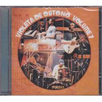 Violeta De Outono - Cd Volume 7 - Lacrado