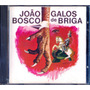 Joao Bosco Galos De Briga Cd