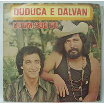 Lp Duduca E Dalvan - Quem Sou Eu - 1979 - Sertanejo
