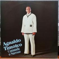 Agnaldo Timoteo - Comanda O Sucesso - 1972 (lp Zerado)