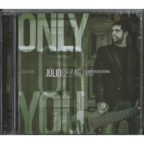 Cd Julio Cezar - Only For You | Baixista Do Catedral