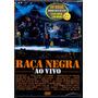 Dvd Raça Negra Ao Vivo - Novo Lacrado Raro