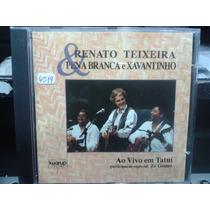 Cd - Renato Teixeira & Pena Branca E Xavantinho - Ao Vivo