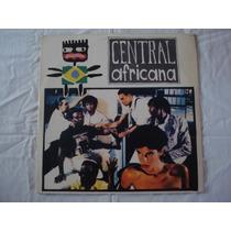 Central Africana-lp-vinil-erva Santa-reggaee-rock-pop