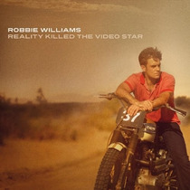 Cd Robbie Williams - Reality Killed The Video Star * Lacrado