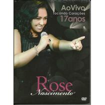 Dvd Rose Nascimento - 17 Anos Tocando Corações (ao Vivo)