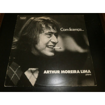 Lp Arthur Moreira Lima, Com Licença, Piano, Vinil Seminovo