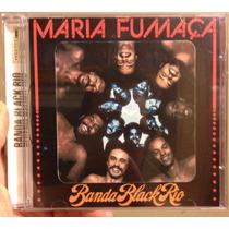 Cd Banda Black Rio Maria Fumaça Remasterizado