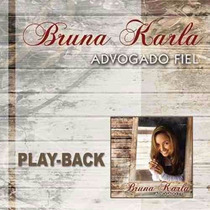 Cd Playback Bruna Karla - Advogado Fiel * Original