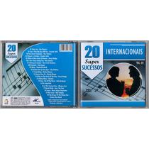 Cd - 20 Super Sucessos Internacionais - Volume 04 (zerado)