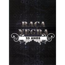 Dvd Raça Negra 25 Anos Original + Frete Grátis