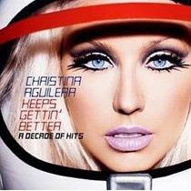 Cd Christina Aguilera - Keeps Gettin Better