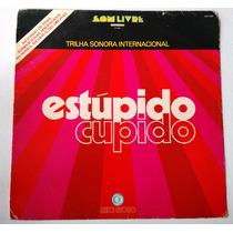 Lp Estupido Cupido - Internacional 1976 - Disco De Vinil