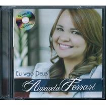Cd/playback Amanda Ferrari - Eu Vejo Deus [frete Grátis]