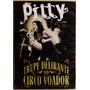 Dvd Pitty A Trupe Delirante No Circo Voador Novo Lacrado