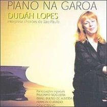 Cd Dudáh Lopes - Piano Na Garoa - Chorões De São Paulo