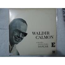 Disco Vinil Lp Waldir Calmon E Seu Novo Feito Para Dançar