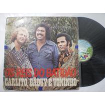 Lp - Carlito, Baduy E Voninho / Os Reis Do Batidão / 1977