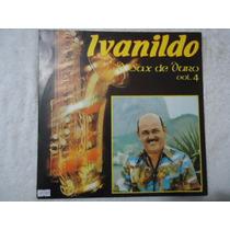 Disco Vinil Lp Ivanildo O Sax De Ouro Vol.4