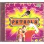 Cd O Som Do Patrola -part. Da Guedes, Pia - Rbs Tv Globo