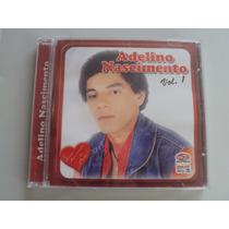 Cd Adelino Nascimento - Vol.1 Frete Gratis