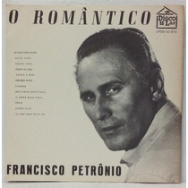 Lp Francisco Petronio - O Romântico - 1969 - Disco Lar