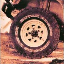 Cd - Bryan Adams - So Far So Good - Lacrado