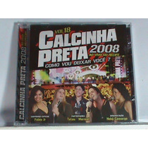 Cd - Calcinha Preta-2008 - Vol. 18 ( Lacrado - Frete Grátis