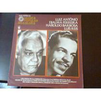 Lp Nova Hist. Da Mpb. Luiz Antonio,djalma Ferreira,luis Reis