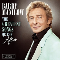 Cd Barry Manilow - The Greatest Songs Of The Fiftie (950523)