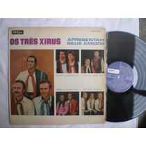 Lp - Os Três Xirus Apresentam Seus Amigos / Musicolor / 1971